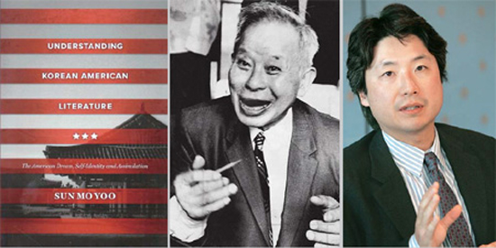 "From left are a book titled ""Understanding Korean-American Literature"" (Variety Crossing Press, Canada, 2013); Korean American authors Younghill Kang; and Chang-rae Lee. The book offers a glimpse of the short history of Korean-American literature from its early period in the 1930s up to the present day and the future potential for it through diverse theme changes over time. / Daesan Foundation and Korea Times file"