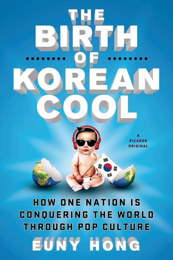 """Euny Hong's """"The Birth of Korean Cool,"""" Picador."""