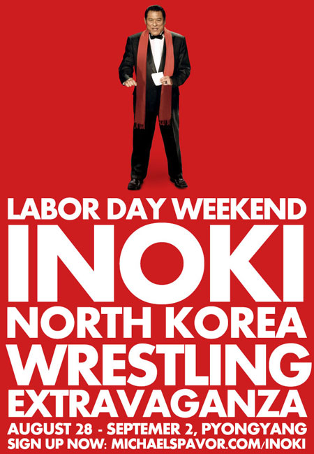 Japan's former pro wrestler turned politician Antonio Inoki is seen in this poster advertising a package tour to North Korea. Foreign tourists will be able to watch a rare wrestling event in Pyongyang due to take place from Aug. 30-31.  (Courtesy of Michael Spavor)
