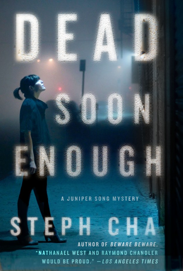 """Dead Soon Enough,"" by Steph Cha (Minotaur Books)"