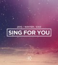 "EXO's ""Sing For You"""